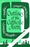 Outlines of the Catholic Faith
